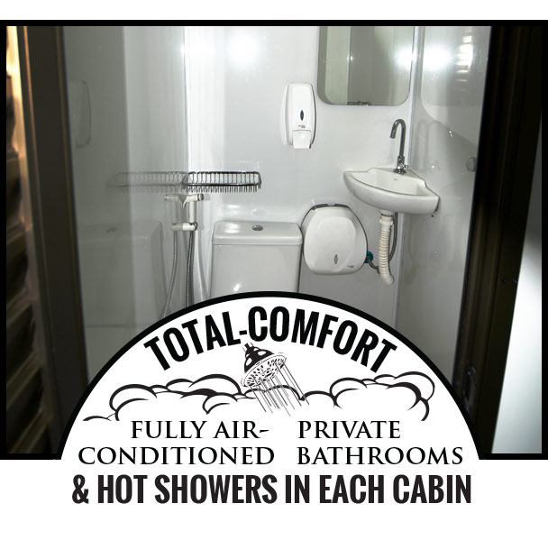 Total-Comfort: Fully Air-Conditioned, Private Bathrooms and Hot Showers in Each Cabin