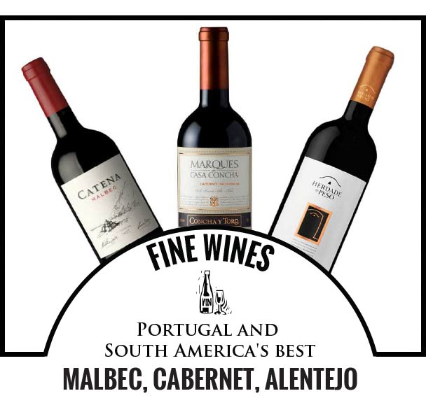 Fine Wines Portugal and South America's best Malbec, Cabernet, Alentejo