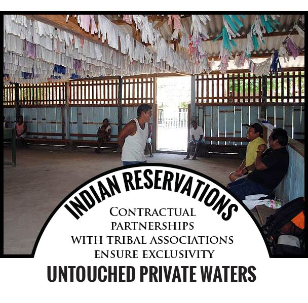 Indian Reservations  - Contractual partnerships with tribal associations ensure exclusivity, UNTOUCHED PRIVATE WATERS