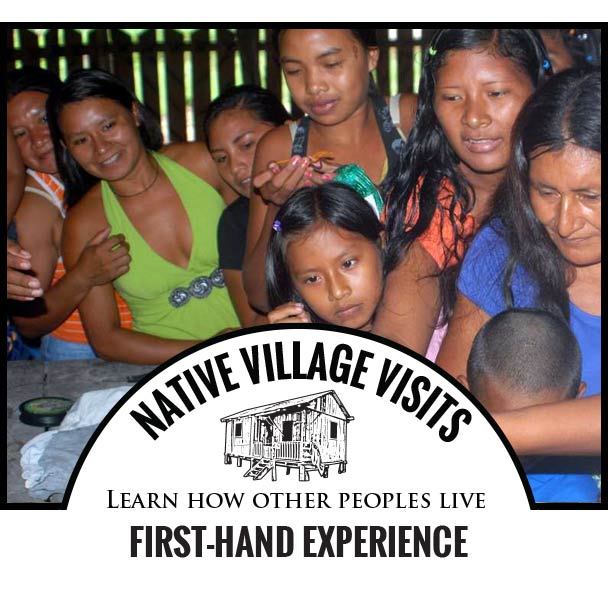 NATIVE VILLAGE VISITS - Learn how other peoples live - FIRST-HAND EXPERIENCE