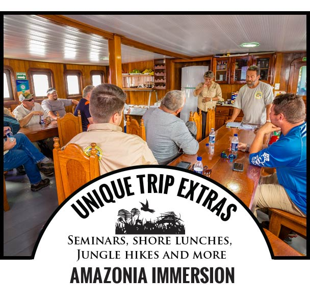 UNIQUE TRIP EXTRAS  - Seminars, shore lunches, Jungle hikes and more - AMAZONIA IMMERSION