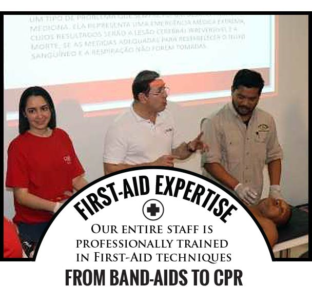 FIRST-AID EXPERTISE - Our entire staff is professionally trained in First-Aid techniques – FROM BAND-AIDS TO CPR