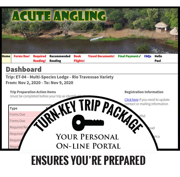 TURN-KEY TRIP PACKAGE Your Personal On-line Portal ENSURES YOU'RE PREPARED